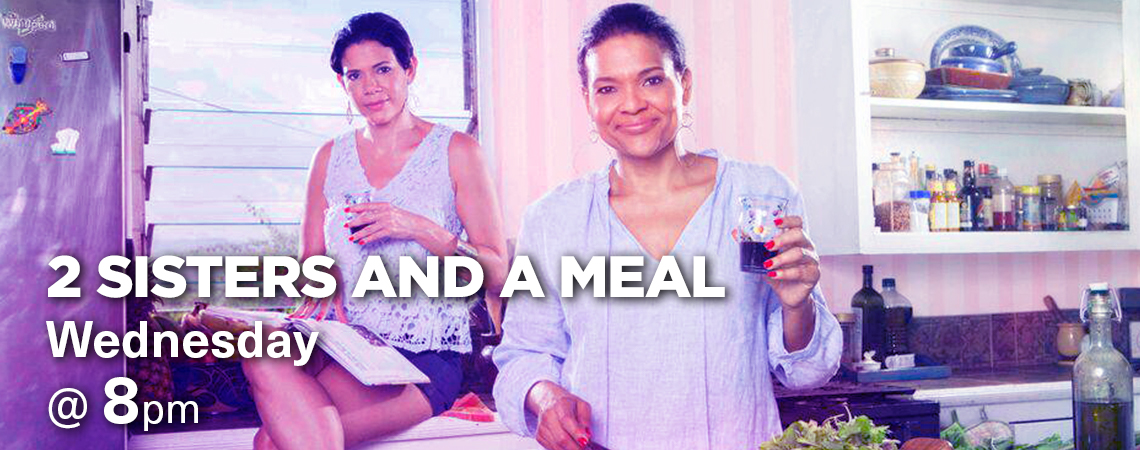 2 Sisters and a Meal - Wednesday at 8 p.m.