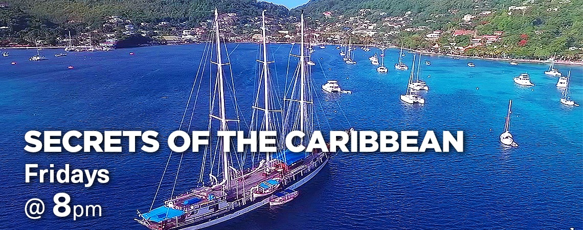 Secrets of the Caribbean - Saturday and Sunday at 7 p.m.