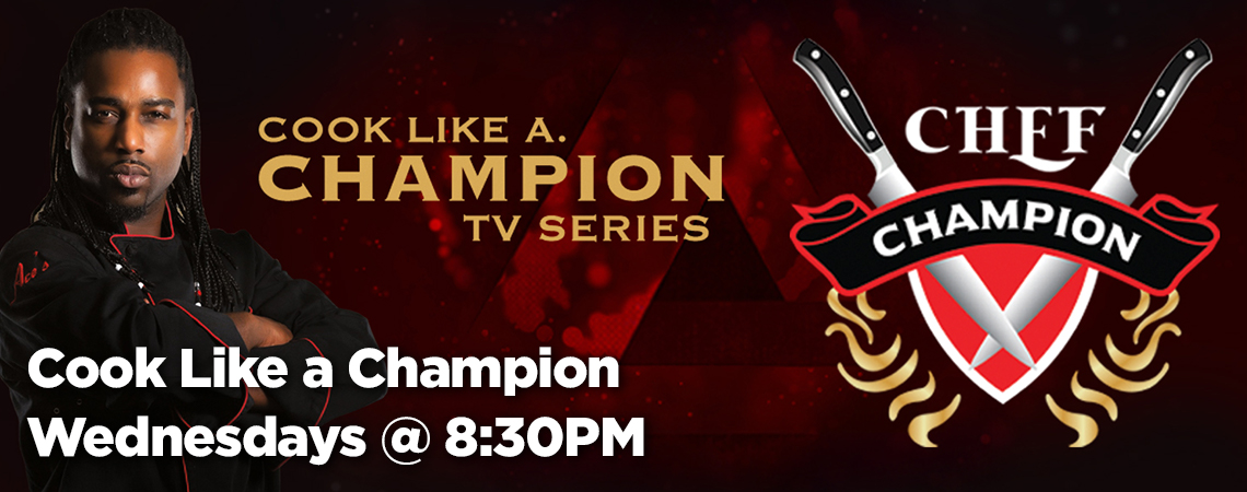 Cook Like a Champion - Wednesdays at 8:30 p.m.