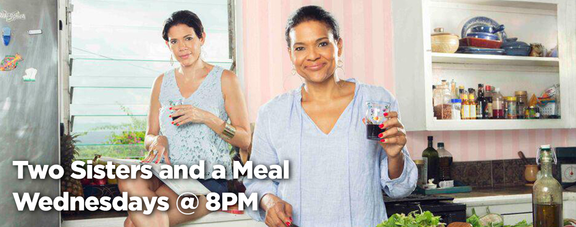 2 Sisters and a Meal - Wednesdays at 8 p.m.
